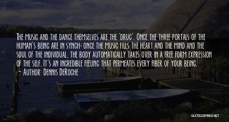 Mind And Music Quotes By Dennis DeRoche