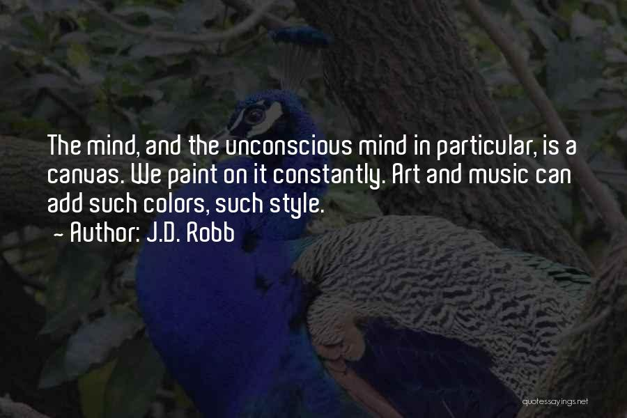 Mind And Music Quotes By J.D. Robb