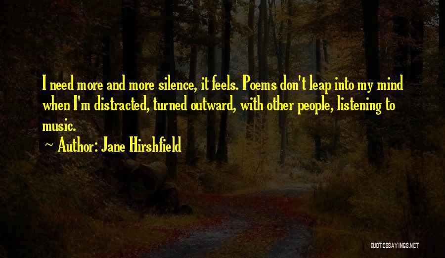 Mind And Music Quotes By Jane Hirshfield