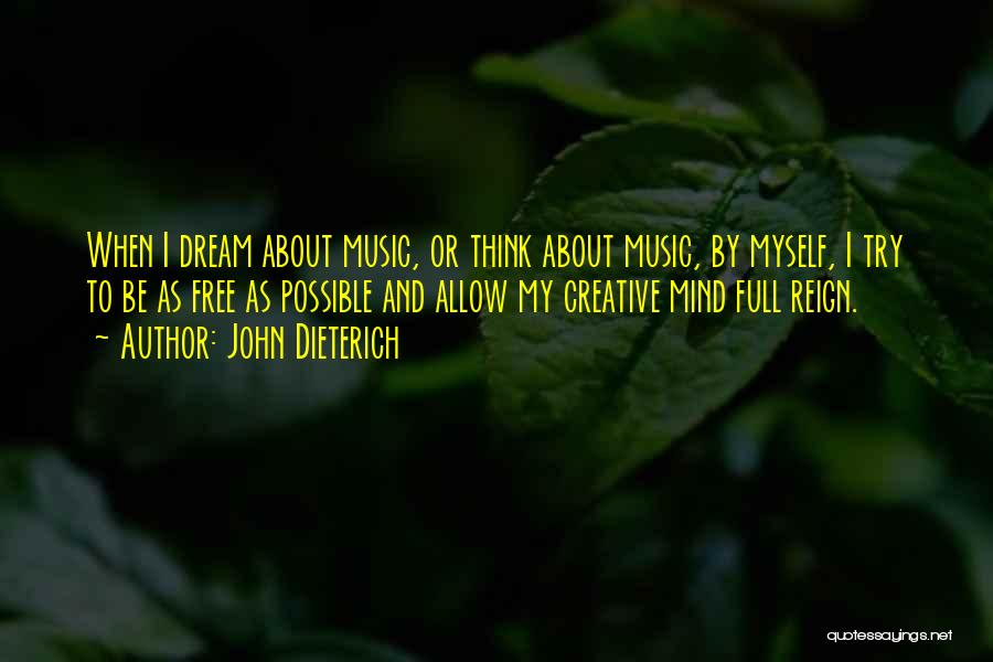 Mind And Music Quotes By John Dieterich
