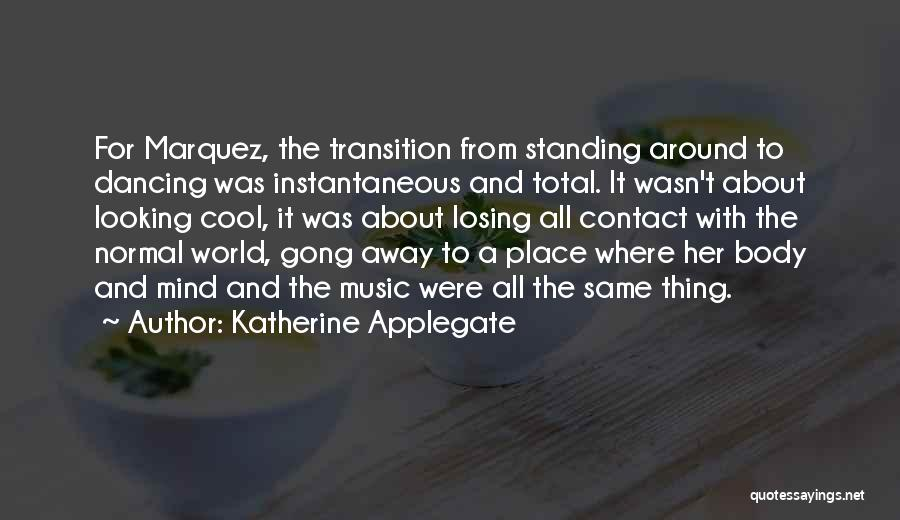 Mind And Music Quotes By Katherine Applegate