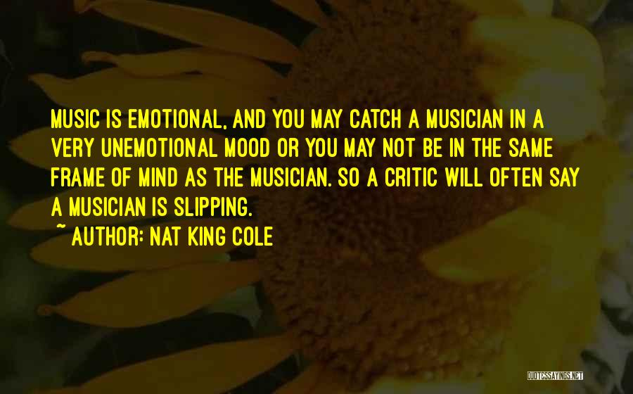 Mind And Music Quotes By Nat King Cole