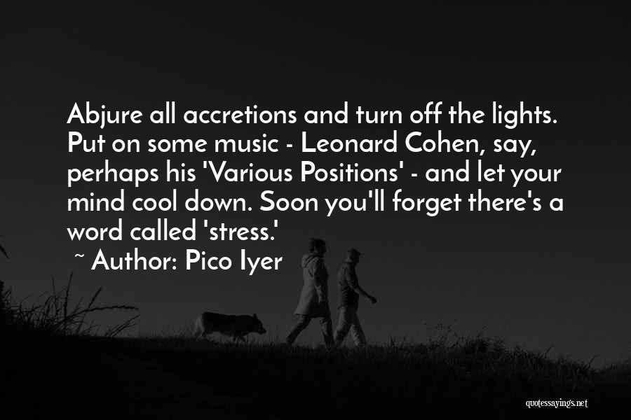 Mind And Music Quotes By Pico Iyer