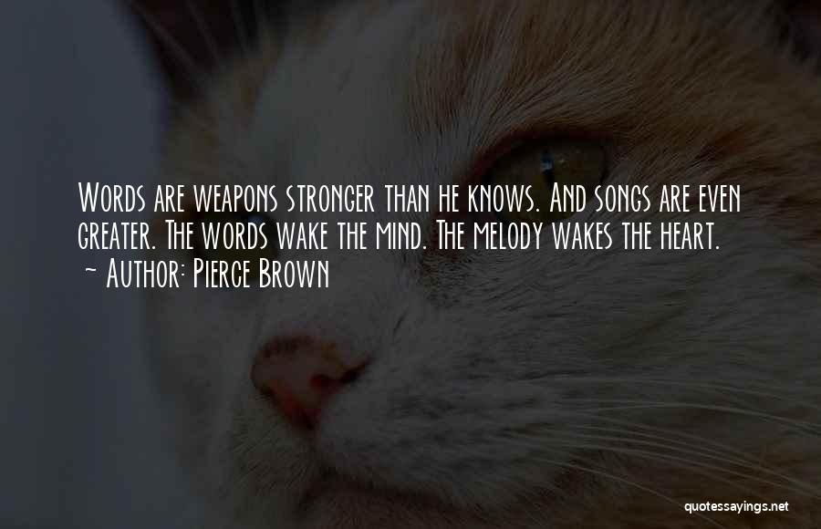 Mind And Music Quotes By Pierce Brown