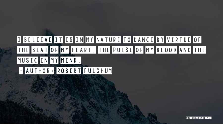 Mind And Music Quotes By Robert Fulghum