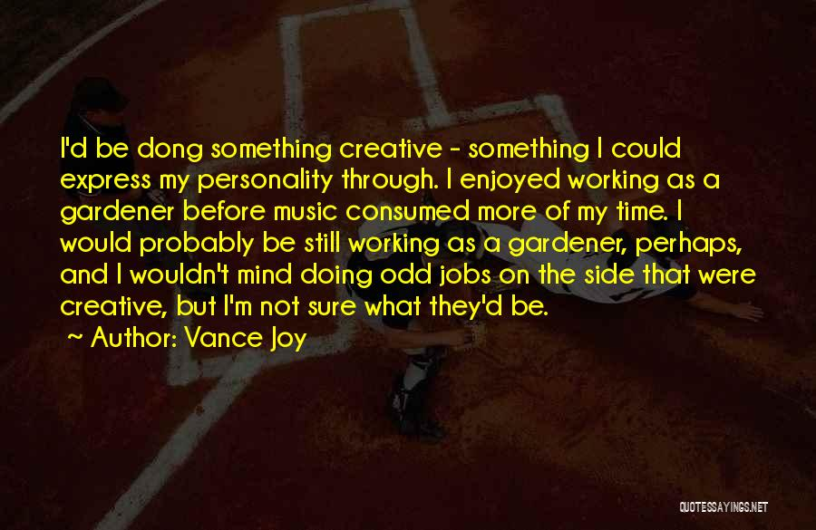 Mind And Music Quotes By Vance Joy