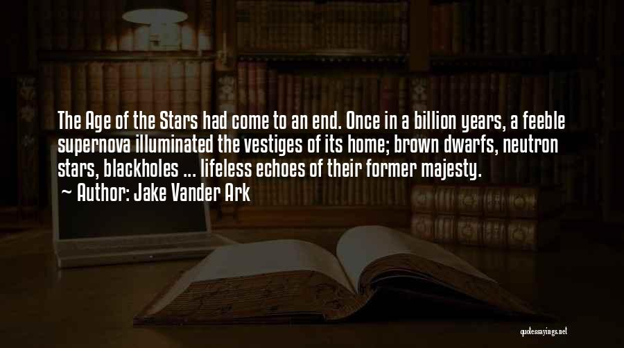 Mind Blowing Space Quotes By Jake Vander Ark
