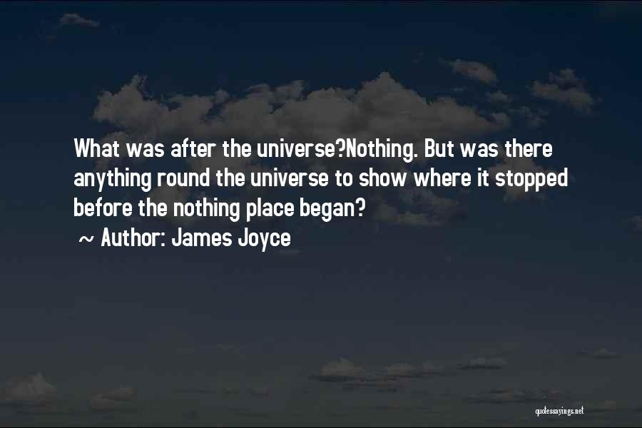 Mind Blowing Space Quotes By James Joyce
