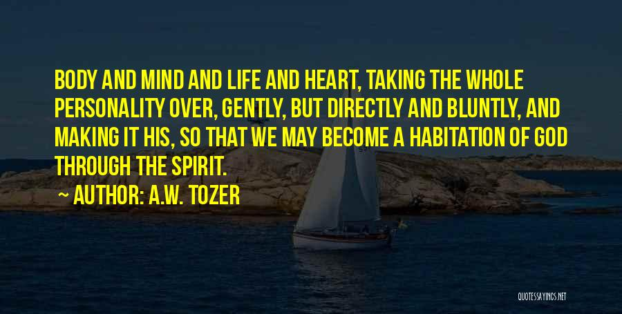 Mind Over Heart Quotes By A.W. Tozer