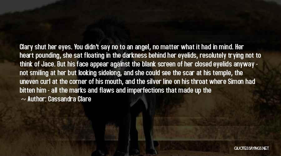 Mind Over Heart Quotes By Cassandra Clare