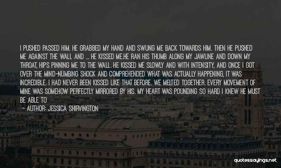 Mind Over Heart Quotes By Jessica Shirvington