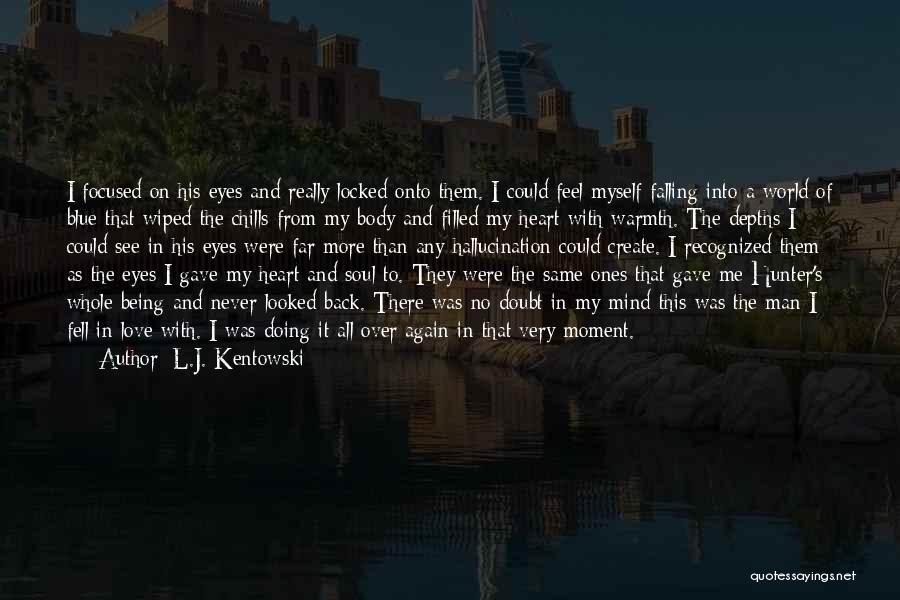 Mind Over Heart Quotes By L.J. Kentowski