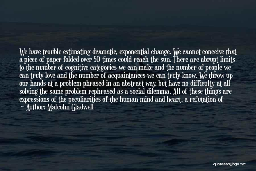 Mind Over Heart Quotes By Malcolm Gladwell