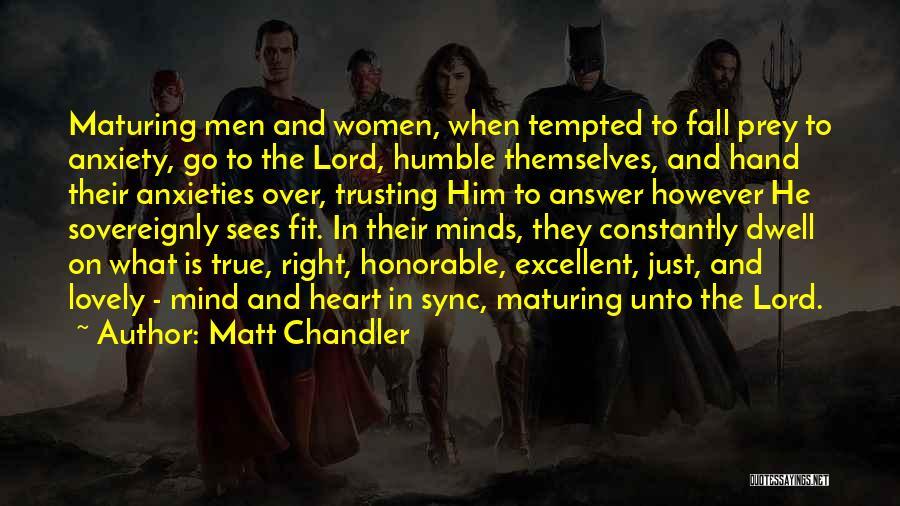 Mind Over Heart Quotes By Matt Chandler
