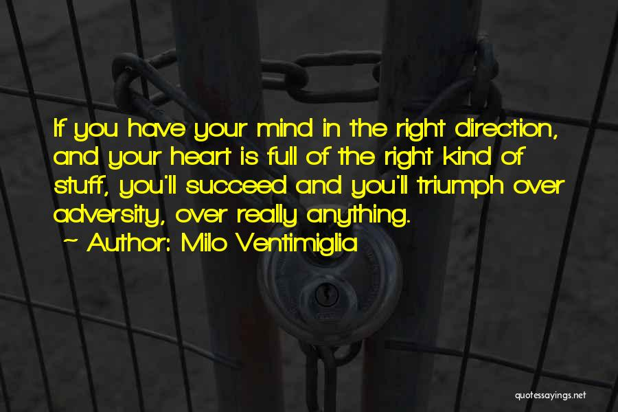 Mind Over Heart Quotes By Milo Ventimiglia