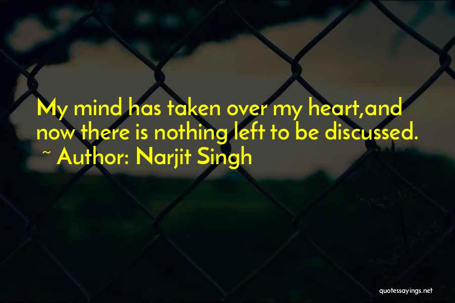Mind Over Heart Quotes By Narjit Singh