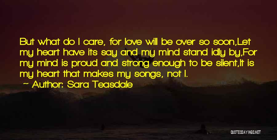 Mind Over Heart Quotes By Sara Teasdale