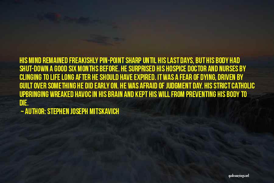 Mind Over Heart Quotes By Stephen Joseph Mitskavich