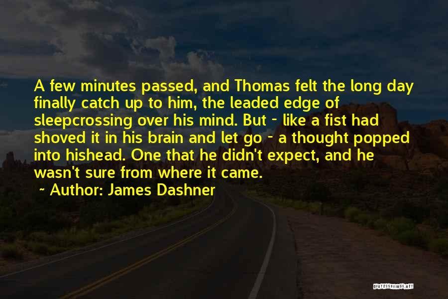 Mind Vs Brain Quotes By James Dashner