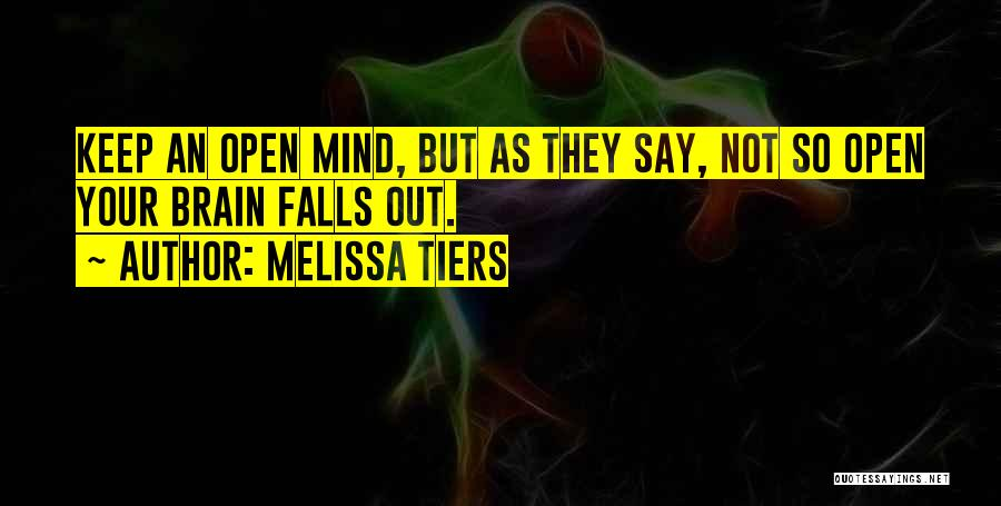 Mind Vs Brain Quotes By Melissa Tiers