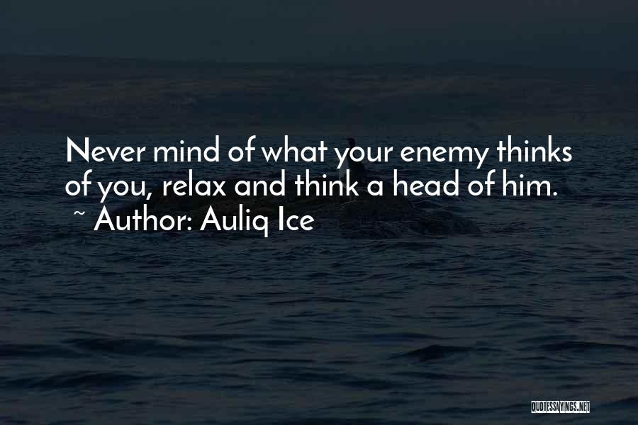 Mind Your Head Quotes By Auliq Ice