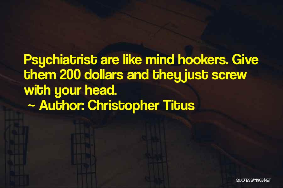 Mind Your Head Quotes By Christopher Titus
