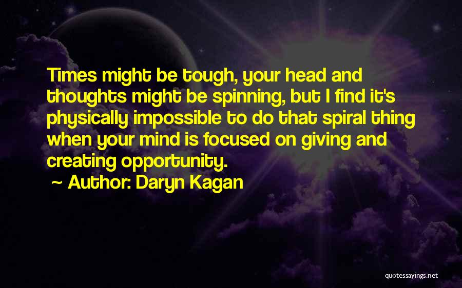 Mind Your Head Quotes By Daryn Kagan