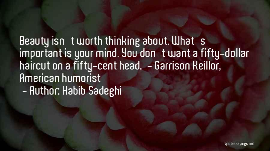 Mind Your Head Quotes By Habib Sadeghi