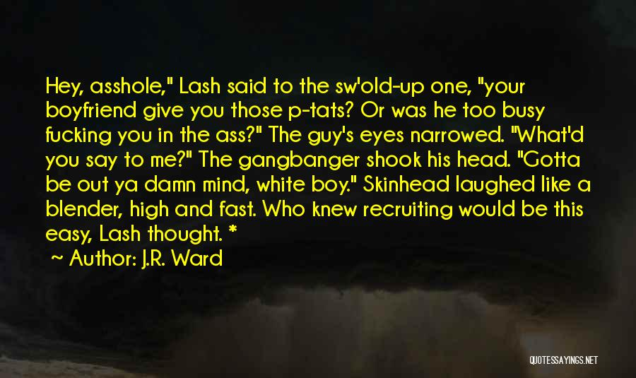 Mind Your Head Quotes By J.R. Ward