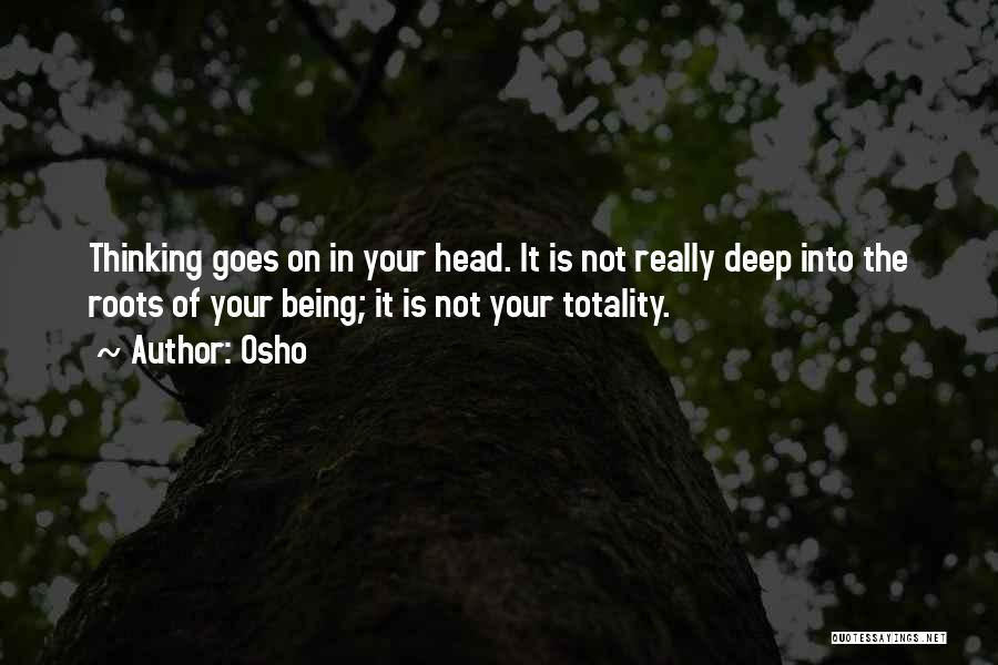 Mind Your Head Quotes By Osho