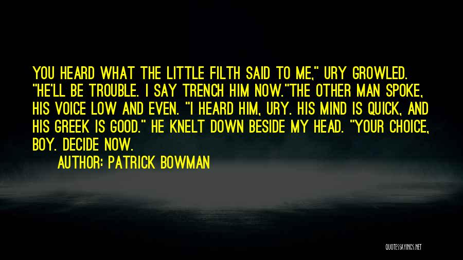 Mind Your Head Quotes By Patrick Bowman