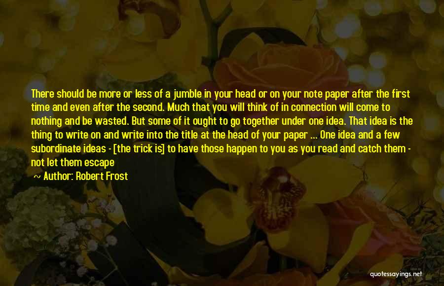 Mind Your Head Quotes By Robert Frost