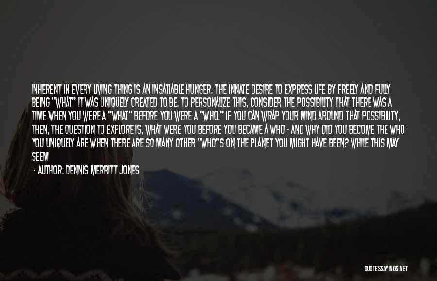 Mind Your Tongue Quotes By Dennis Merritt Jones