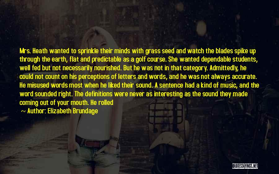 Mind Your Tongue Quotes By Elizabeth Brundage