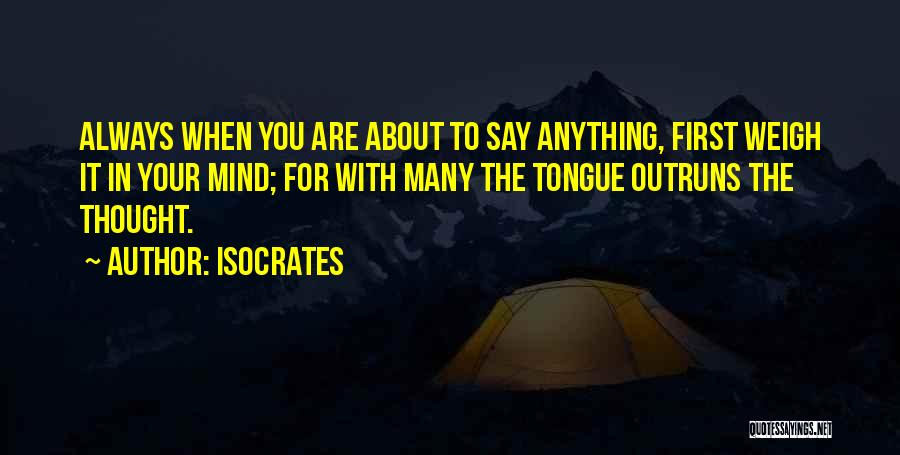 Mind Your Tongue Quotes By Isocrates