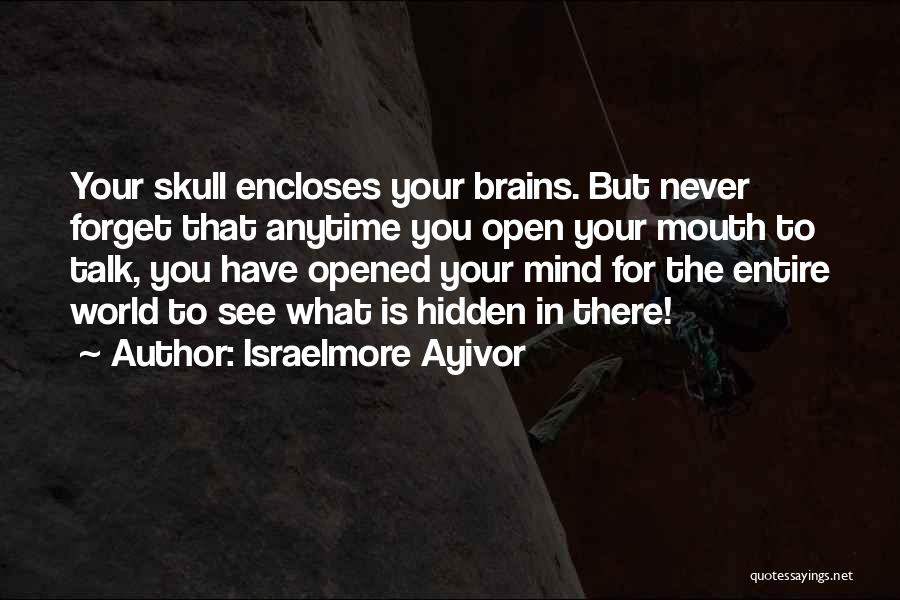 Mind Your Tongue Quotes By Israelmore Ayivor