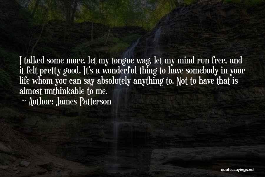 Mind Your Tongue Quotes By James Patterson