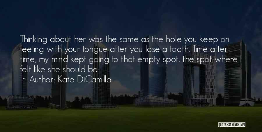 Mind Your Tongue Quotes By Kate DiCamillo