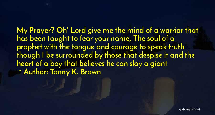 Mind Your Tongue Quotes By Tonny K. Brown
