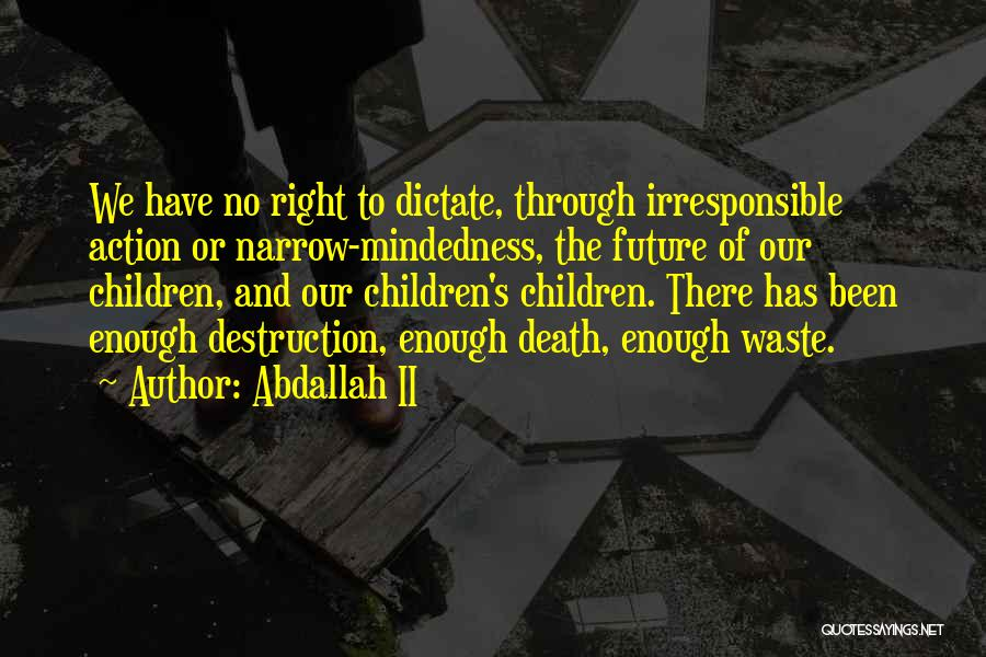 Mindedness Quotes By Abdallah II