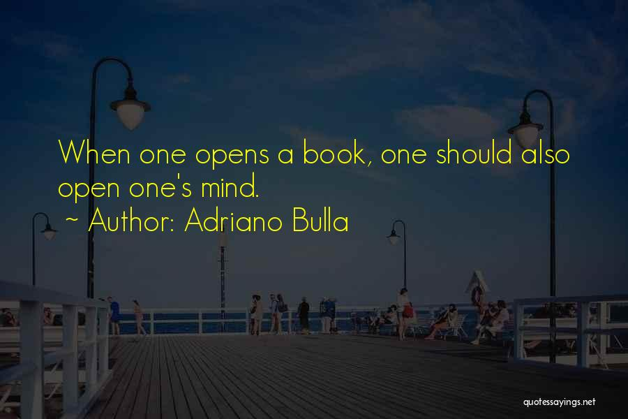 Mindedness Quotes By Adriano Bulla