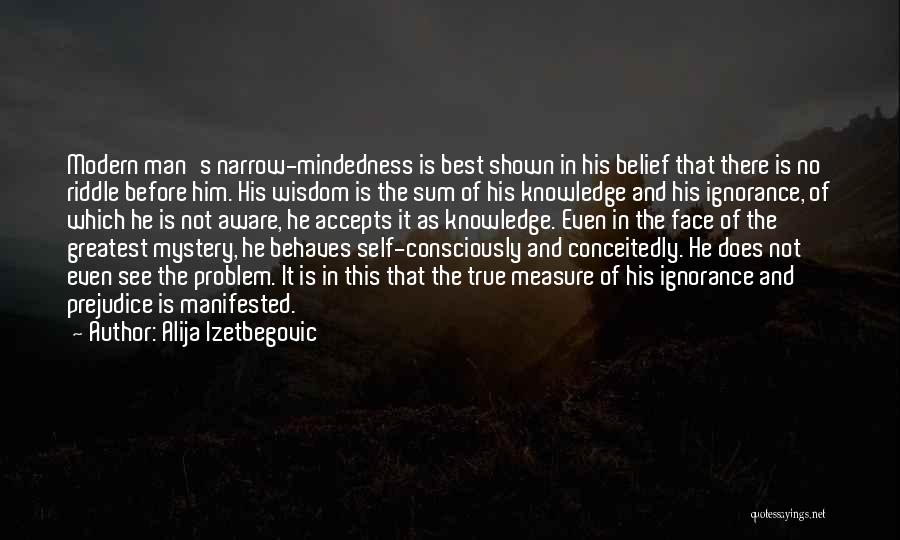 Mindedness Quotes By Alija Izetbegovic