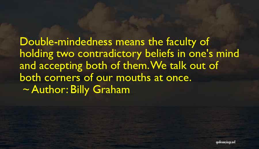 Mindedness Quotes By Billy Graham
