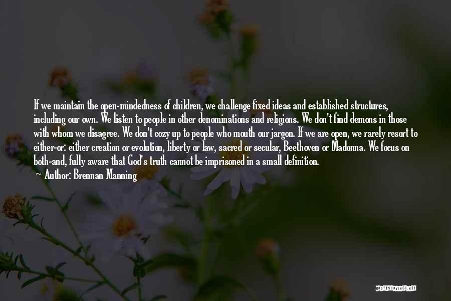 Mindedness Quotes By Brennan Manning