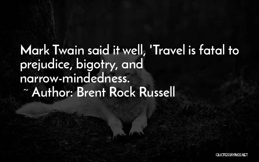 Mindedness Quotes By Brent Rock Russell
