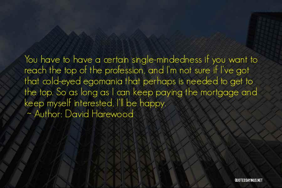 Mindedness Quotes By David Harewood