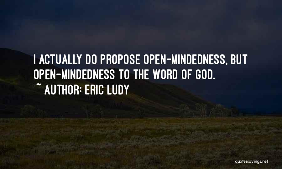 Mindedness Quotes By Eric Ludy