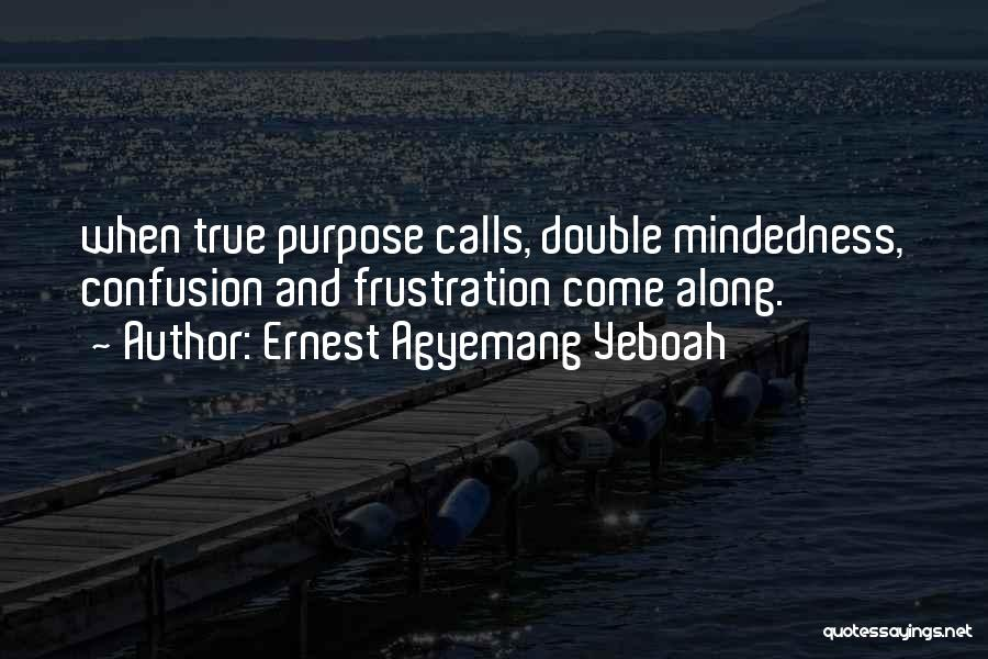 Mindedness Quotes By Ernest Agyemang Yeboah