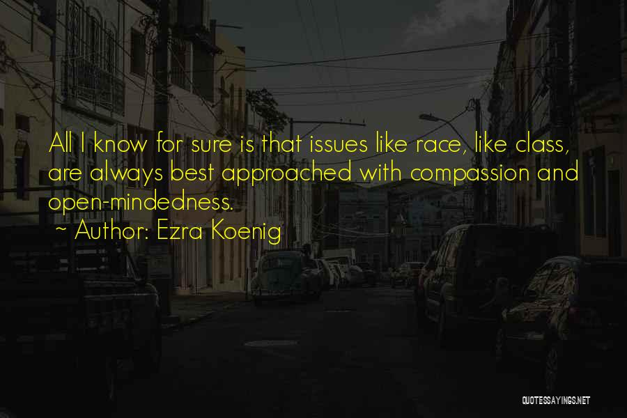 Mindedness Quotes By Ezra Koenig