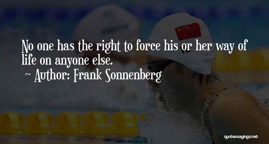 Mindedness Quotes By Frank Sonnenberg